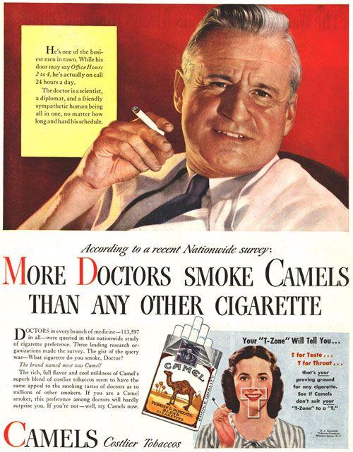Uno tra gli emblemi dell'inverosimiglianza dei messaggi pubblicitari. Qui addirittura si intendeva far passare il concetto che il fumo fosse perfettamente innocuo. Non potendo fare un'affermazione simile, che sarebbe equivalso a ad auto-condannarsi in qualsiasi contenzioso, si tentò di suggerirlo per via indiretta, Ossia facendo passare il concetto che le sigarette più diffuse tra i medici, categoria ovviamente attenta alla propria e altrui salute, fossero quelle di una precisa marca, che in quanto tale non poteva essere dannosa.
